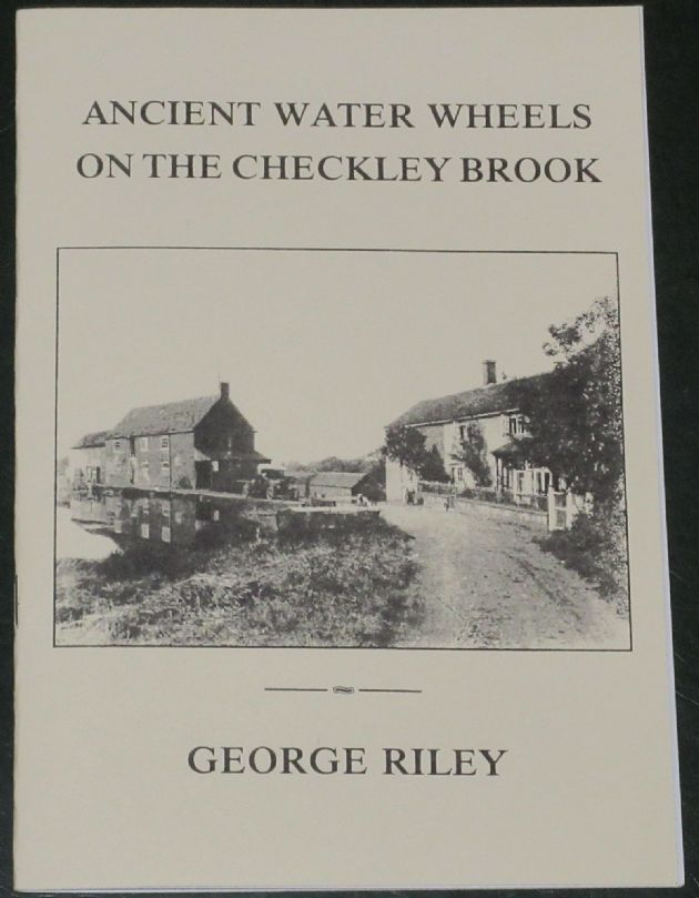 Ancient Water Wheels on the Checkley Brook, by George Riley